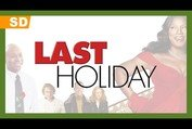Last Holiday (2006) Trailer