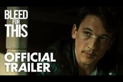Bleed For This   Official Trailer [HD]   Global Road Entertainment