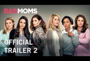 Bad Moms   Official Trailer 2   Own It Now on Digital HD, Blu-Ray & DVD