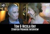 Starfish Premiere Interview Tom Ray & Nicola Ray
