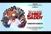 Chief Daddy   Teaser   EbonyLife Films