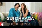 Sui Dhaaga - Made In India   Logo Reveal   Anushka Sharma   Varun Dhawan