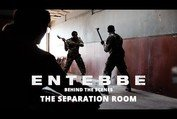 Entebbe: Behind The Scenes | The Separation Room