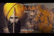 Glimpses of Kesari - Part 2 | Akshay Kumar | Parineeti Chopra | Anurag Singh | Kesari | 21st March