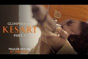 Glimpses of Kesari - Part 3 | Akshay Kumar | Parineeti Chopra | Anurag Singh | Kesari | 21st March